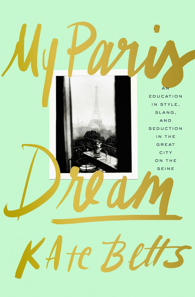 My Paris Dream Kate Betts